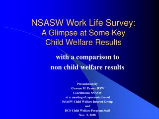 NSASW Work Life Survey: A Glimpse at Some Key  Child Welfare Results