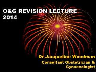 O&G REVISION LECTURE  2014