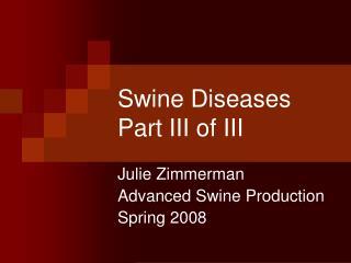 Swine Diseases Part III of III