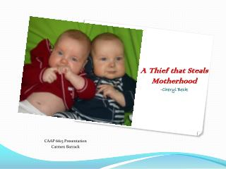 A Thief that Steals Motherhood -Cheryl Beck
