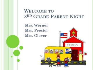 Welcome to  3 rd  Grade Parent Night