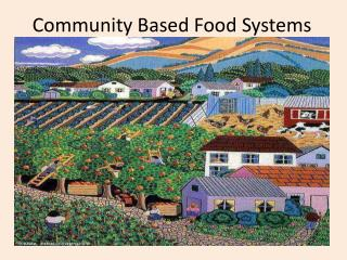 Community Based Food Systems