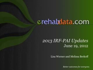 2013 IRF-PAI Updates June 19, 2012