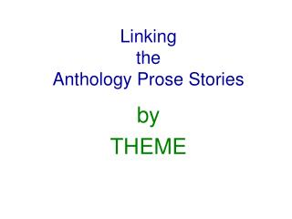 Linking  the  Anthology Prose Stories