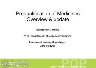 Prequalification of Medicines  Overview & update