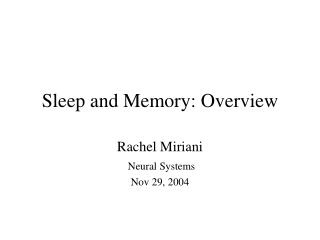 Sleep and Memory: Overview