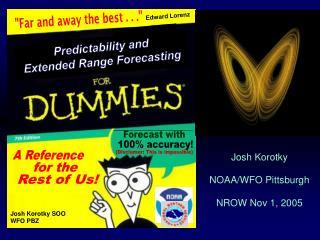 Josh Korotky NOAA/WFO Pittsburgh NROW Nov 1, 2005