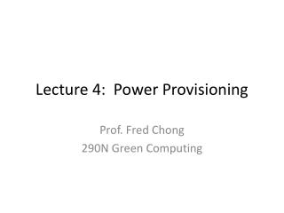 Lecture 4:   Power Provisioning