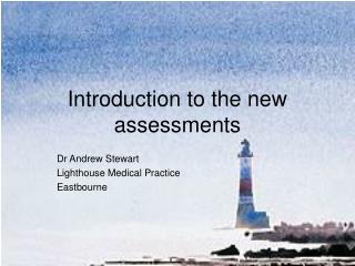 Introduction to the new assessments