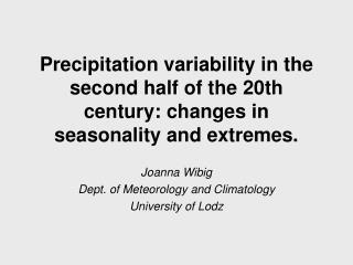 Joanna Wibig Dept. of Meteorology and Climatology University of Lodz