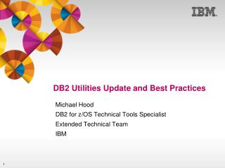 DB2 Utilities Update and Best Practices