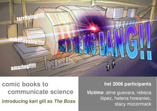 comic books to communicate scienceintroducing karl gill as The Boss