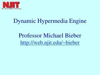 Dynamic Hypermedia Engine Professor Michael Bieber web.njit/~bieber