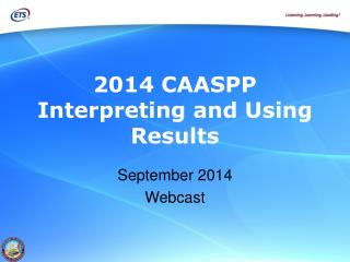2014 CAASPP Interpreting and Using Results