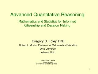 Gregory D. Foley, PhD Robert L. Morton Professor of Mathematics Education Ohio University