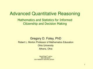 Gregory D. Foley, PhD Robert L. Morton Professor of Mathematics Education Ohio University