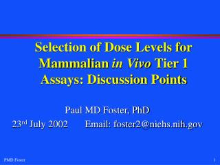 Selection of Dose Levels for Mammalian  in Vivo  Tier 1 Assays: Discussion Points