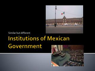 Institutions of Mexican Government