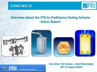 Overview about the PTB Ex Proficiency Testing Scheme  -  Status Report  -