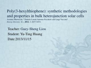 Teacher: Guey-Sheng Liou Student: Yu-Ting Huang Date:2013/11/15