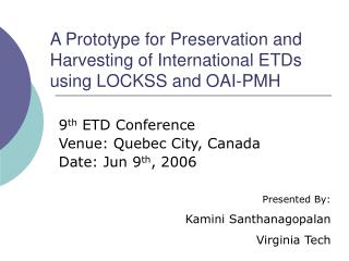 A Prototype for Preservation and Harvesting of International ETDs using LOCKSS and OAI-PMH