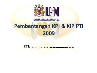 Pembentangan  KPI & KIP PTJ 2009
