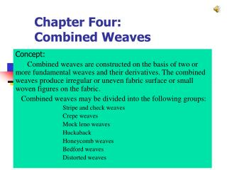 Chapter Four: Combined Weaves