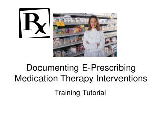 Documenting E-Prescribing Medication Therapy Interventions