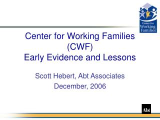 Center for Working Families CWF Early Evidence and Lessons