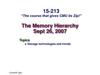 The Memory Hierarchy Sept 26, 2007