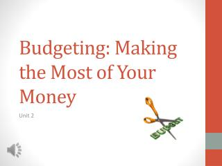 Budgeting: Making the Most of Your Money