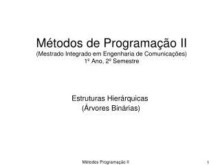 Métodos de Programação II (Mestrado Integrado em Engenharia de Comunicações) 1º Ano, 2º Semestre