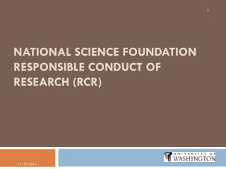 National Science  Foundation Responsible  Conduct of Research (RCR)