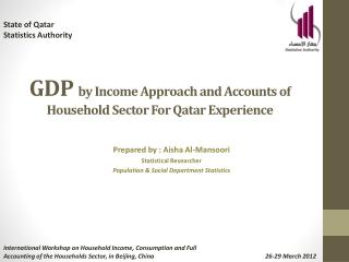 GDP  by Income Approach and Accounts of Household Sector For Qatar Experience