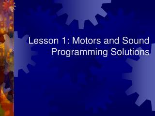 Lesson 1: Motors and Sound Programming Solutions