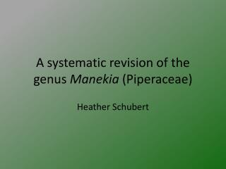 A systematic revision of the genus  Manekia  (Piperaceae)