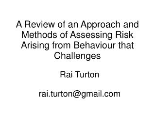 A Review of an Approach and Methods of Assessing Risk Arising from Behaviour that Challenges