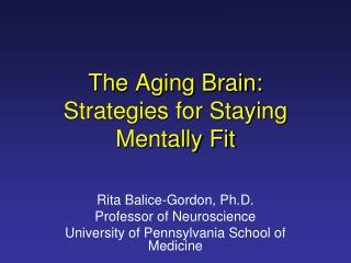 The Aging Brain:  Strategies for Staying Mentally Fit