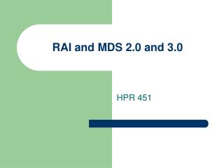 RAI and  MDS 2.0 and 3.0