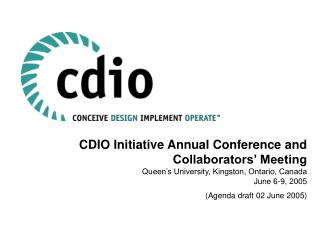 CDIO Initiative Annual Conference and Collaborators� Meeting