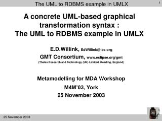 A concrete UML-based graphical transformation syntax : The UML to RDBMS example in UMLX