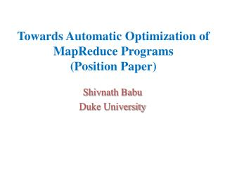 Towards Automatic Optimization of MapReduce Programs (Position Paper)