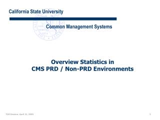 Overview Statistics in CMS PRD / Non-PRD Environments