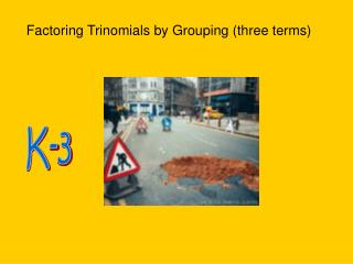 Factoring Trinomials by Grouping three terms