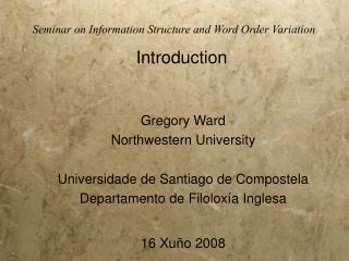 Gregory Ward Northwestern University Universidade de Santiago de Compostela