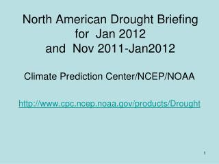North American Drought Briefing for  Jan 2012  and  Nov 2011-Jan2012