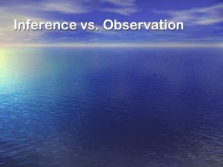 Inference vs. Observation