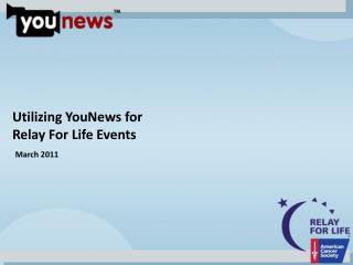 Utilizing YouNews for  Relay For Life Events