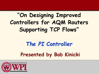 """On Designing Improved Controllers for AQM Routers Supporting TCP Flows"" The PI  Controller"