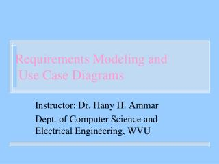 Requirements Modeling and Use Case Diagrams
